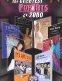 Cover of: The Greatest Pop Hits of 2000 | Various Artists