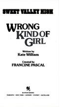 Cover of: Wrong Kind of Girl by Francine Pascal