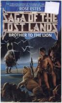 Cover of: Brother to the Lion by Rose Estes