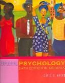 Cover of: Exploring Psychology, Sixth Edition in Modules | David G. Myers