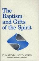Cover of: The Baptism and Gifts of the Spirit by David Martyn Lloyd-Jones