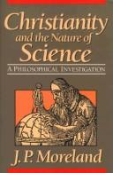 Cover of: Christianity and the nature of science by James Porter Moreland