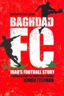 Cover of: Baghdad Fc: Iraq's Football Story | Simon Freeman