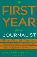 Cover of: My First Year As a Journalist by Dianne Selditch