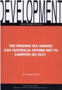 Cover of: The Missing Tax Debate by Terry Dwyer