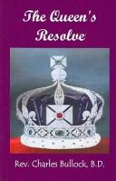 Cover of: The Queen's Resolve | B. d. Charles Bullock