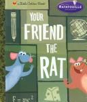 Cover of: Your Friend the Rat by RH Disney
