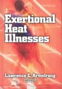 Cover of: Exertional Heat Illnesses by Lawrence E. Armstrong