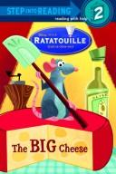 Cover of: The Big Cheese (Step into Reading) (Ratatouille movie tie in) by RH Disney