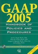 Cover of: GAAP 2005 Handbook Of Policies And Procedures (Gaap Handbook of Policies and Procedures) | Jae K. Shim