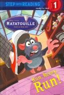 Cover of: Run, Remy, Run! (Step into Reading) (Ratatouille Movie Tie in) | RH Disney
