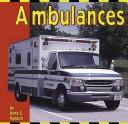 Cover of: Ambulances (Transportation Library) by Anne E. Hanson
