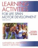 Cover of: Learning Activities for Life Span Motor Development | Kathleen Haywood