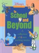Cover of: Disney's To School & Beyond Storybook (Disney's Easy-to-Read) | MOUSEWORKS