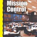 Cover of: Mission Control (Explore Space) by Deborah A. Shearer