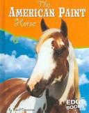 Cover of: The American Paint Horse (Edge Books: Horses) by David Denniston