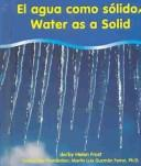 Cover of: El Agua Como UN Solido/Water As a Solid (Water) | Helen Frost