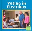 Cover of: Voting in Elections (Our Government) by Terri Degezelle