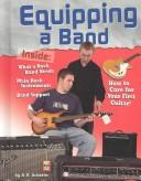 Cover of: Equipping a Band (Rock Music Library) by A. R. Schaefer
