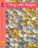 Cover of: Tiling With Shapes (Yellow Umbrella Books: Math) by Danielle Caroll
