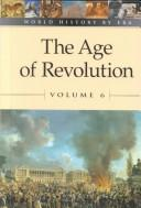 Cover of: World History by Era - Vol. 6 The Age of Revolution by Stuart A. Kallen