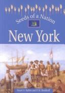 Cover of: Seeds of a Nation - New York (Seeds of a Nation) | Stuart A. Kallen