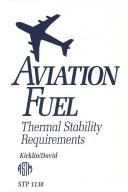Cover of: Aviation fuel | Perry W. Kirklin