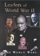 Cover of: Leaders of World War II (The World Wars) | Ross, Stewart.