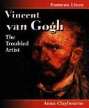 Cover of: Vincent Van Gogh (Famous Lives (Chicago, Ill.).) | Anna Claybourne