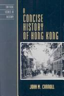Cover of: A Concise History of Hong Kong | John M. Carroll