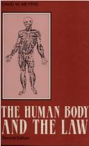 Cover of: The human body and the law | David W. Meyers