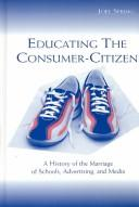Cover of: Educating the consumer | Joel H. Spring