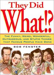 Cover of: They Did What? Things Famous People Have Done by Bob Fenster