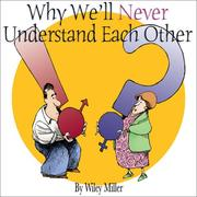 Cover of: Why We'll Never Understand Each Other by Wiley Miller