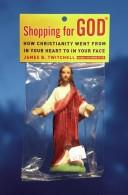 Cover of: Shopping for God by James B. Twitchell