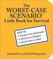 Cover of: The WORST-CASE SCENARIO® Little Book for Survival | David Borgenicht