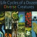 Cover of: Life Cycles Dozen Diverse Creatures | Paul Fleisher