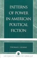 Cover of: Patterns of power in American political fiction | Kemme· Tom.
