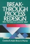 Cover of: Breakthrough process redesign | Charlene B. Adair-Heeley