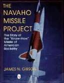 Cover of: The Navaho Missile Project | James N. Gibson