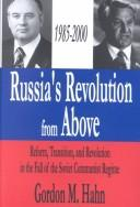 Cover of: Russia's revolution from above, 1985-2000 | Gordon M. Hahn