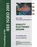 Cover of: International Symposium on Quality Electronic Design (Isqed 2001): 26-28 March 2001 San Jose, California by Calif.) International Symposium on Quality Electronic Design (2nd : 2001 : San Jose