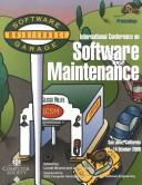 Cover of: Software Maintenance (Icsm 2000): 2000 International Conference (International Conference on Software Maintenance) | Calif) International Conference on Software Maintenance (2000 : San Jose