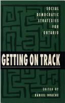 Cover of: Getting on track | Daniel Drache