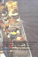Cover of: An ethnoarchaeological analysis of human functional dynamics in the Volta basin of Ghana | Emmanuel Kofi Agorsah