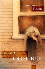 Cover of: Female trouble by Antonya Nelson