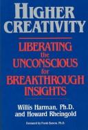 Cover of: Higher creativity | Willis W. Harman