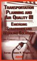 Cover of: Transportation planning and air quality III by Transportation Planning and Air Quality (3rd 1997 Lake Tahoe,Calif.)