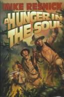 Cover of: A Hunger in the Soul by Mike Resnick