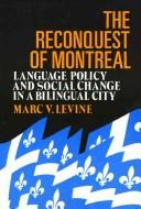Cover of: The reconquest of Montreal | Marc V. Levine